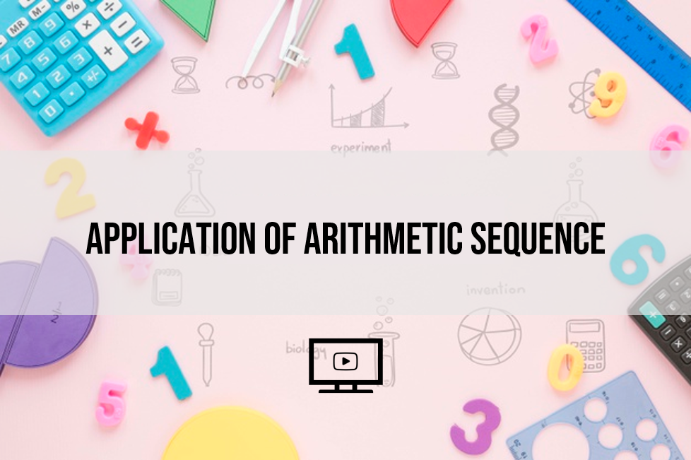 Application of Arithmetic Sequence by Teacher Jane